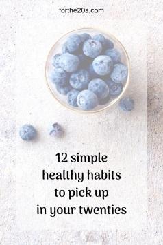 12 simple healthy habits to pick up in your twenties