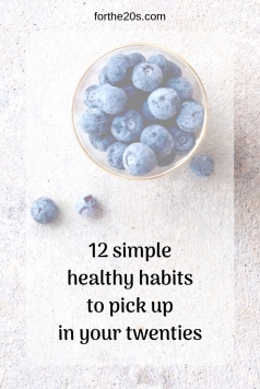 12 simple healthy habits to pick up in your twenties