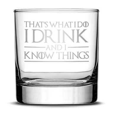 'I drink and I know things' whiskey glass